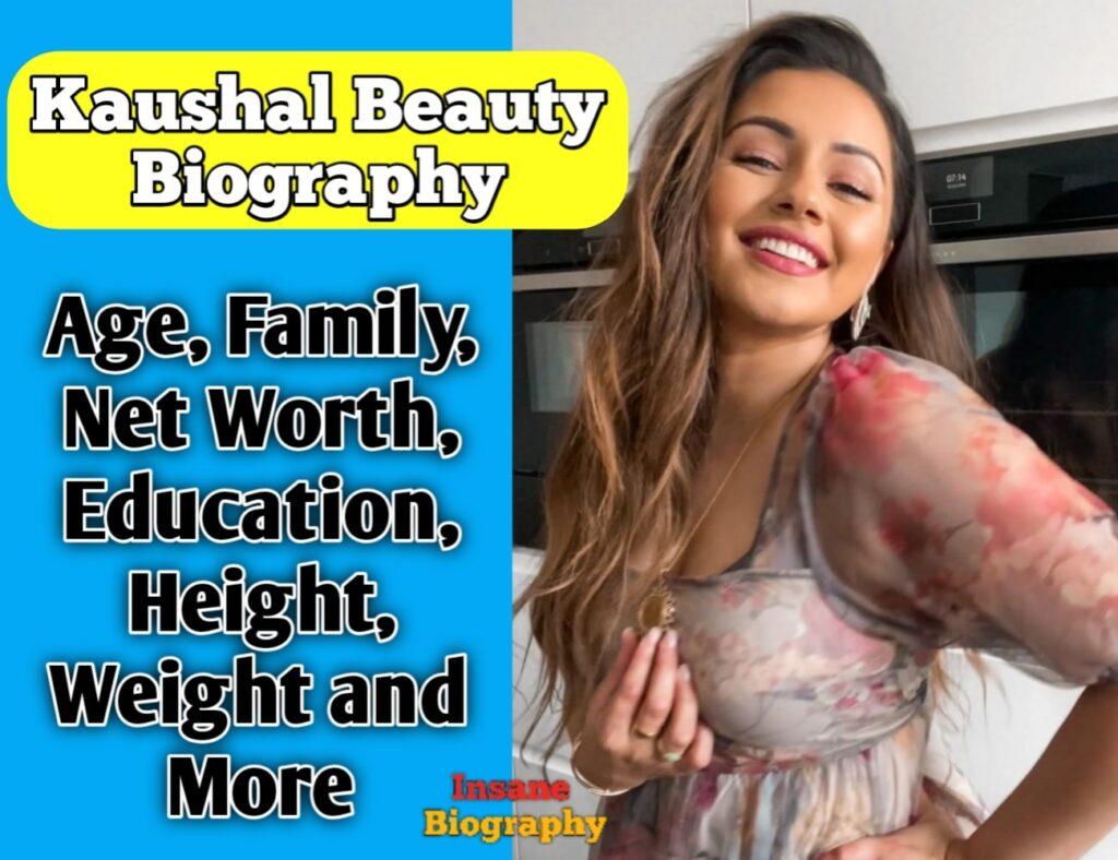 Kaushal Beauty Biography