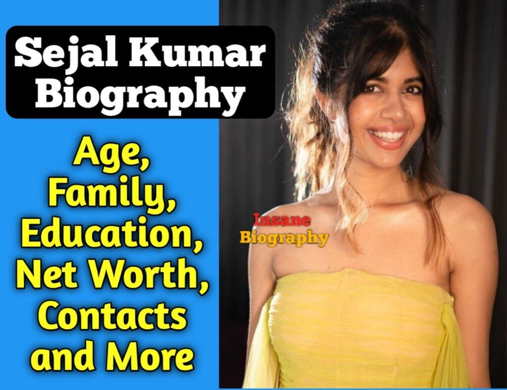 Sejal kumar Biography and wiki.