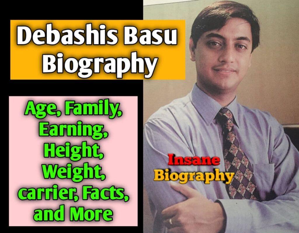 Debashis Basu Biography